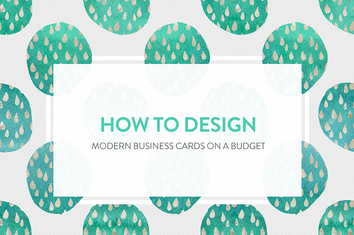 How to Design Modern Business Cards on a Budget - The Hungry JPEG