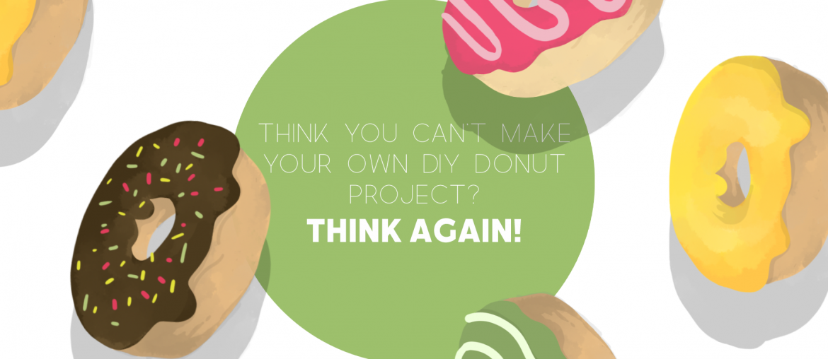 Think You Can't Make Your Own DIY Donut Project? Think Again! - THJ Blog