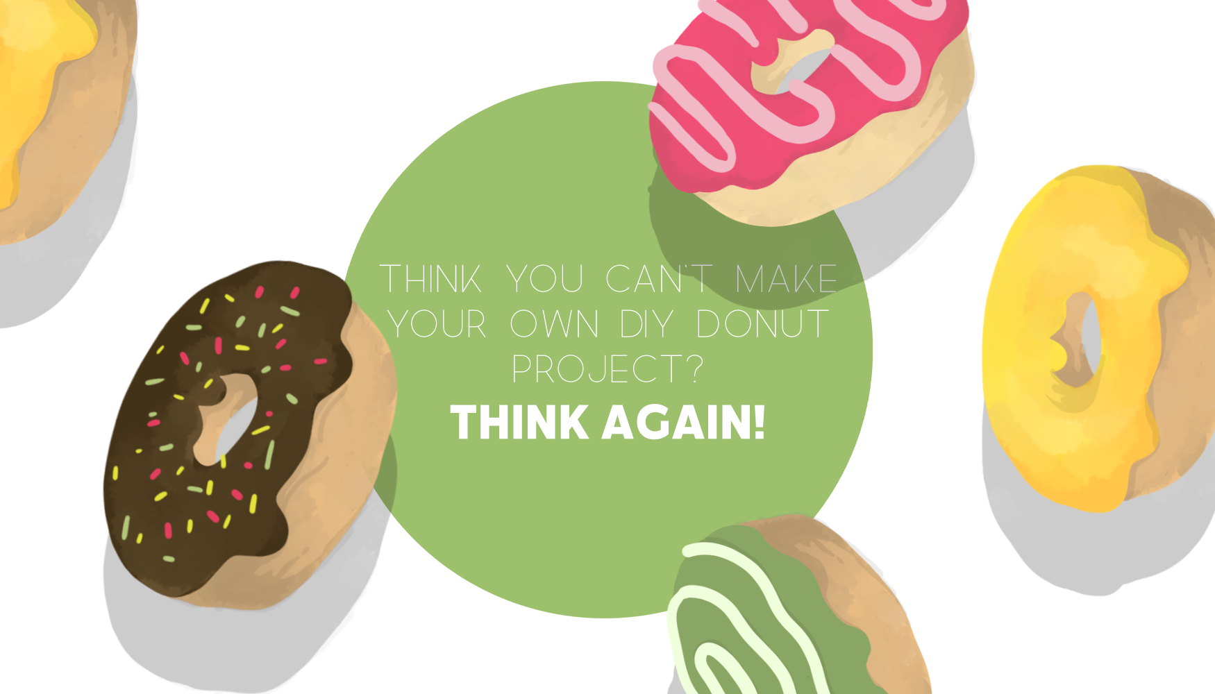 Think You Can't Make Your Own DIY Donut Project? Think Again!