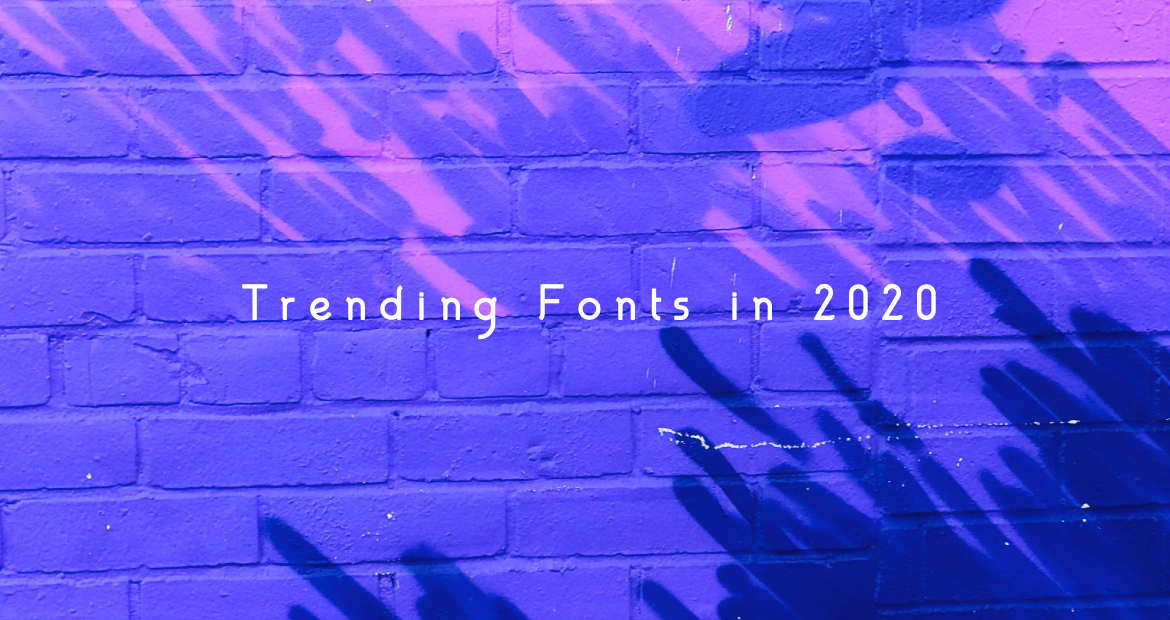 Explore Our List Of Hot Trending Fonts In 2020