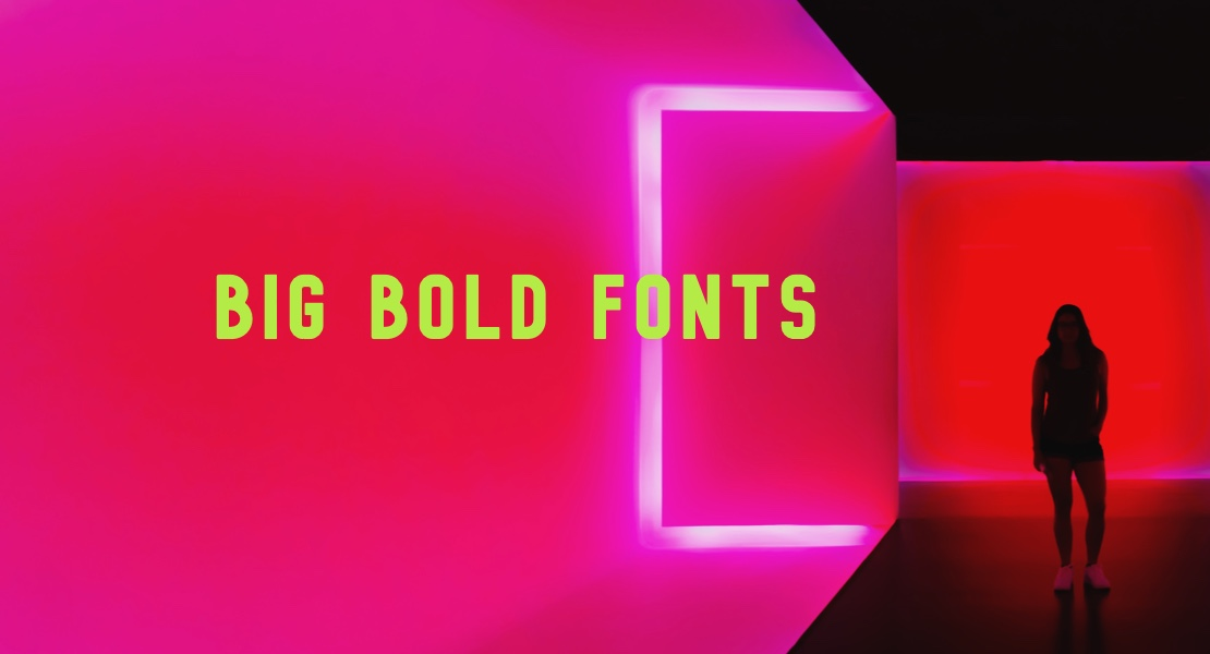 10 Big, Bold Fonts For Eyeball Grabbing Titles